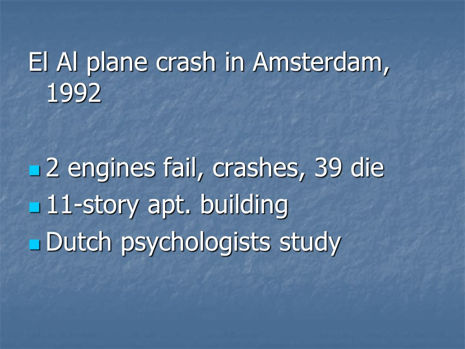 El Al plane crash in Amsterdam, 1992 2 engines fail, crashes, 39 die 2 engines fail, crashes, 39 die 11-story apt. building 11-story apt. building Dut