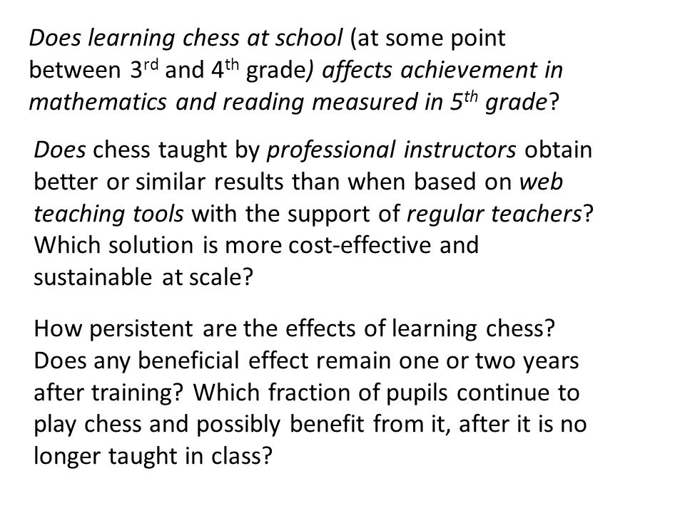 Does learning chess at school (at some point between 3 rd and 4 th grade) affects achievement in mathematics and reading measured in 5 th grade.