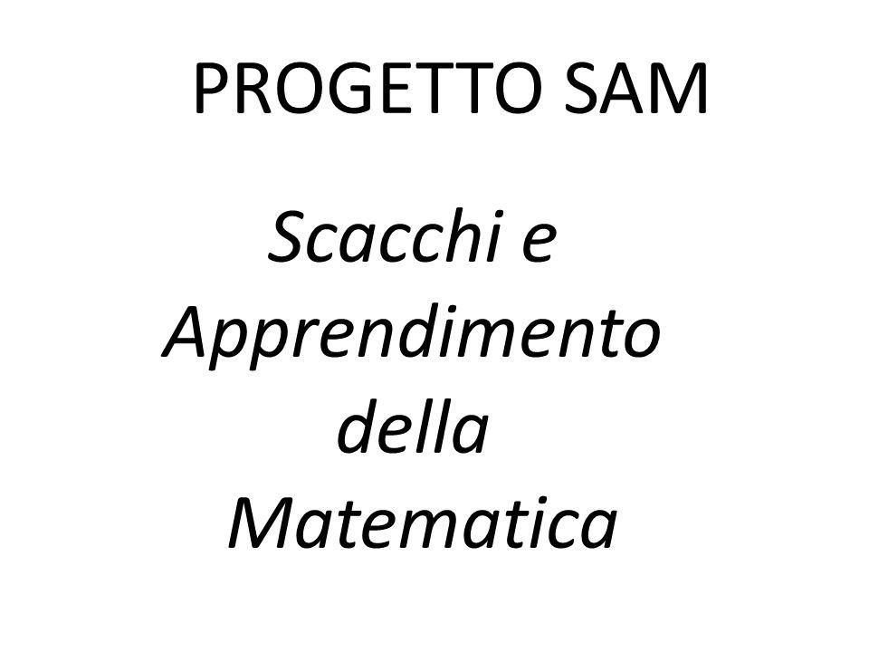 PROGETTO SAM Scacchi e Apprendimento della Matematica