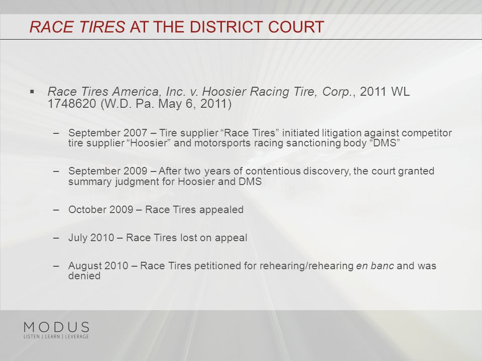 " Race Tires America, Inc. v. Hoosier Racing Tire, Corp., 2011 WL 1748620 (W.D. Pa. May 6, 2011) –September 2007 – Tire supplier ""Race Tires"" initiate"