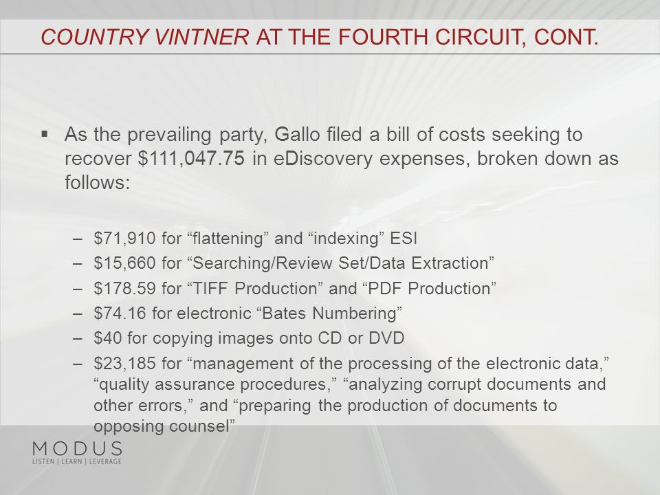 COUNTRY VINTNER AT THE FOURTH CIRCUIT, CONT.  As the prevailing party, Gallo filed a bill of costs seeking to recover $111,047.75 in eDiscovery expen