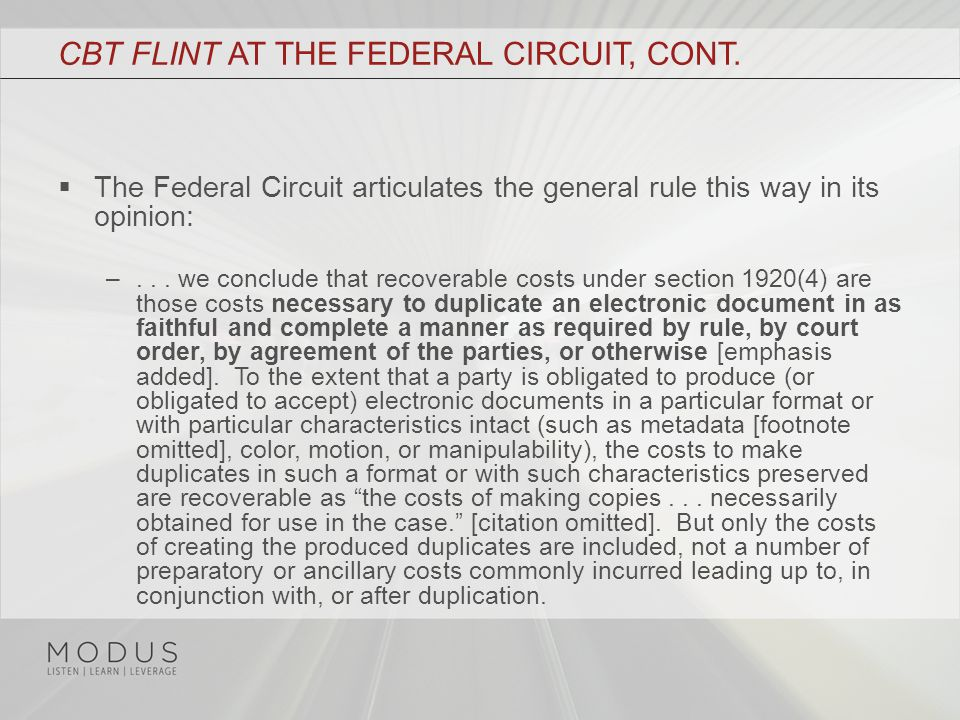 CBT FLINT AT THE FEDERAL CIRCUIT, CONT.  The Federal Circuit articulates the general rule this way in its opinion: –... we conclude that recoverable
