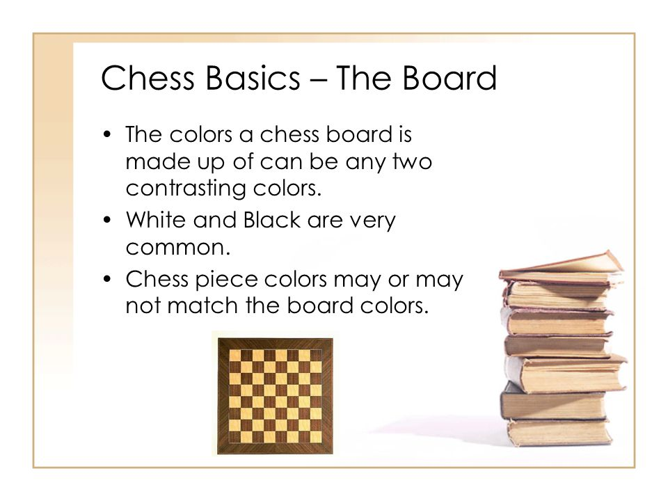 Chess Basics – The Board The colors a chess board is made up of can be any two contrasting colors. White and Black are very common. Chess piece colors