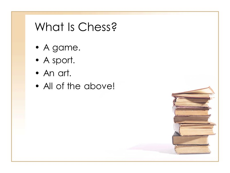 What Is Chess? A game. A sport. An art. All of the above!