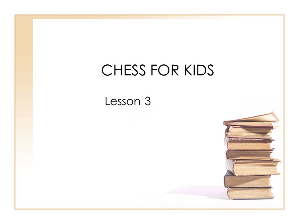 CHESS FOR KIDS Lesson 3