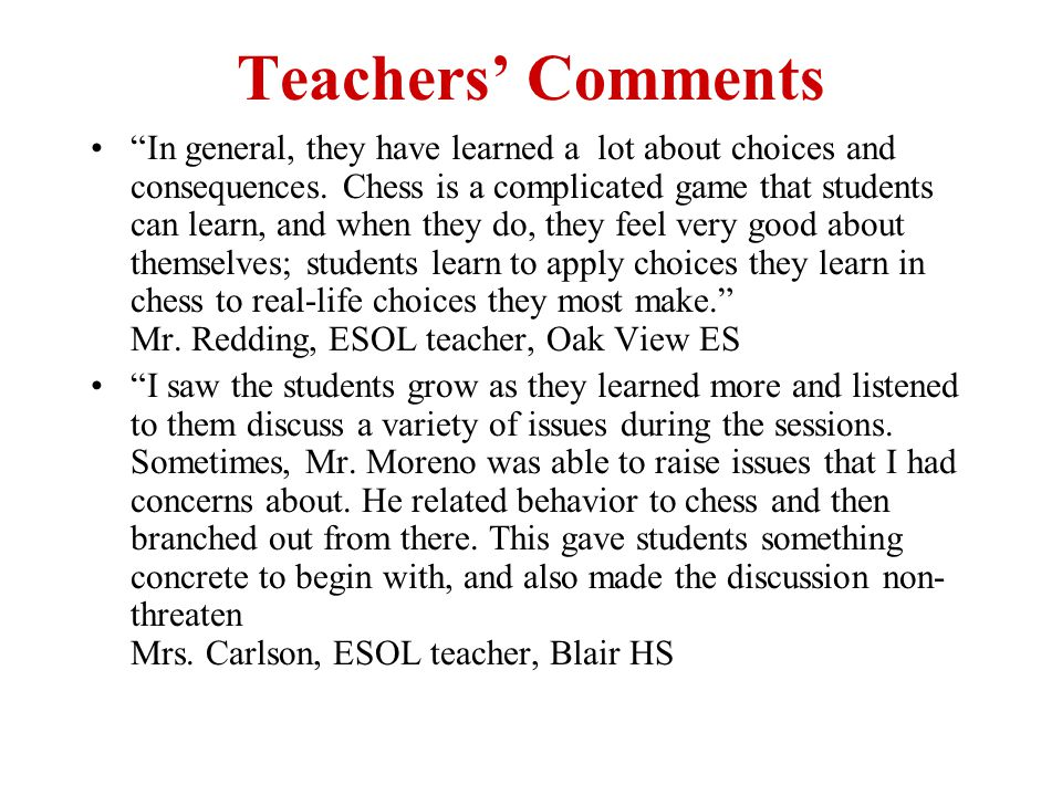 Teachers' Comments In general, they have learned a lot about choices and consequences.