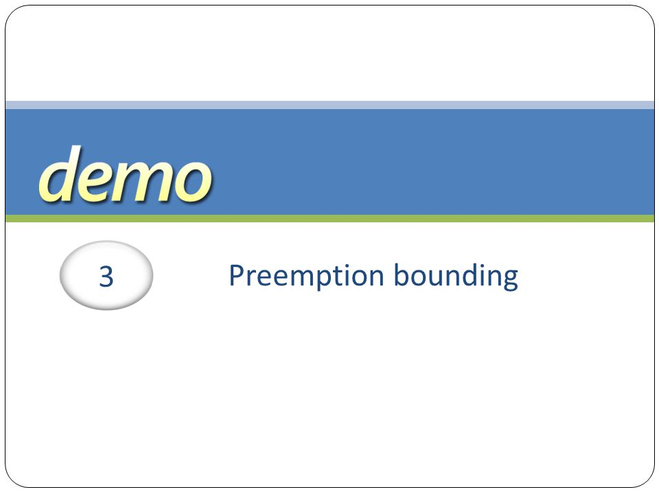 3 Preemption bounding