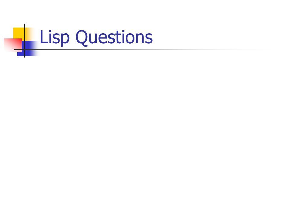 Lisp Questions