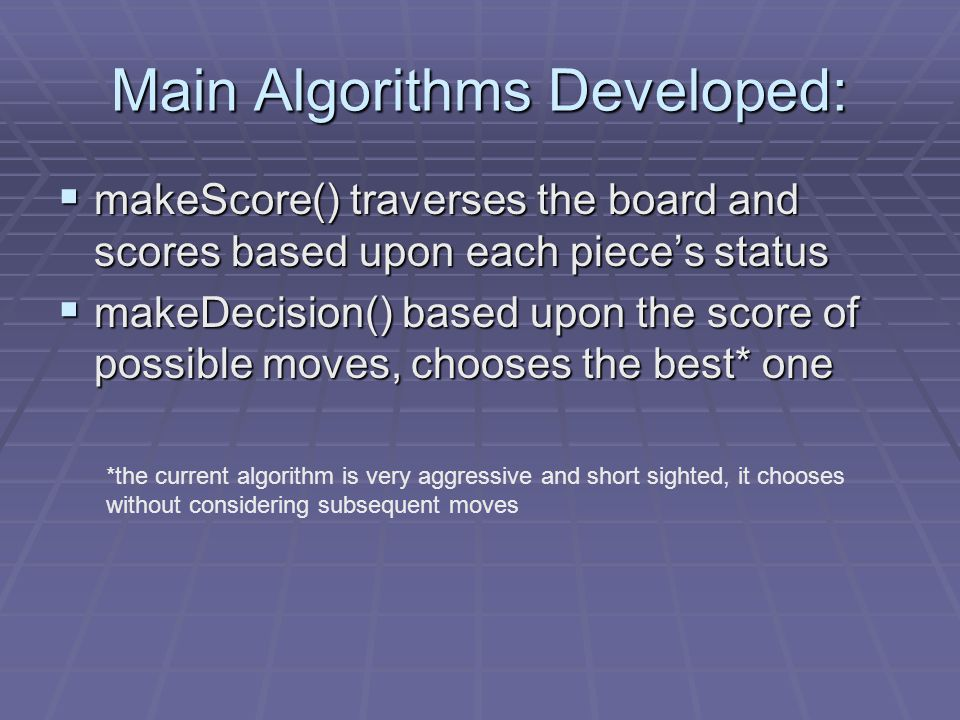Accomplishments:  Develop a simple chess game.