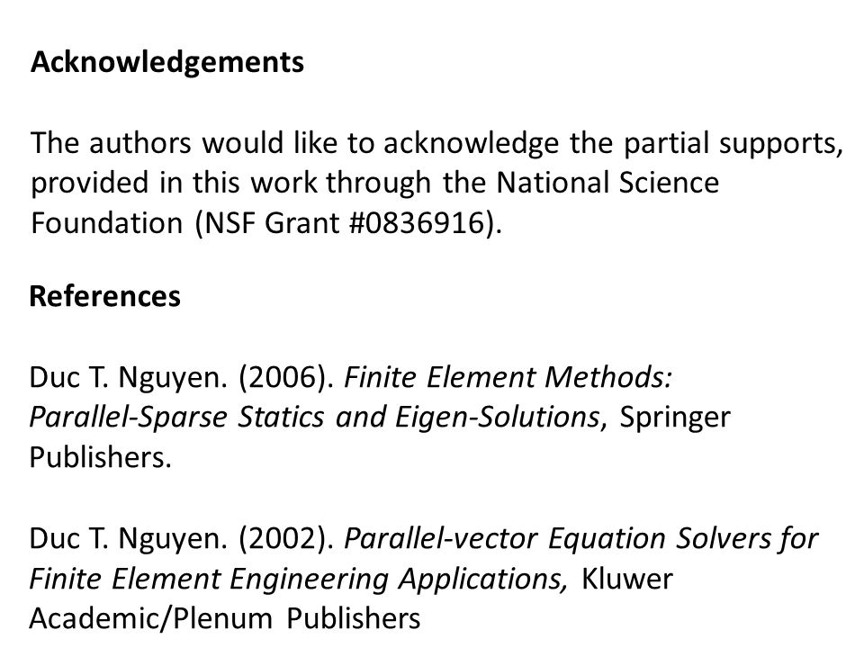 Acknowledgements The authors would like to acknowledge the partial supports, provided in this work through the National Science Foundation (NSF Grant