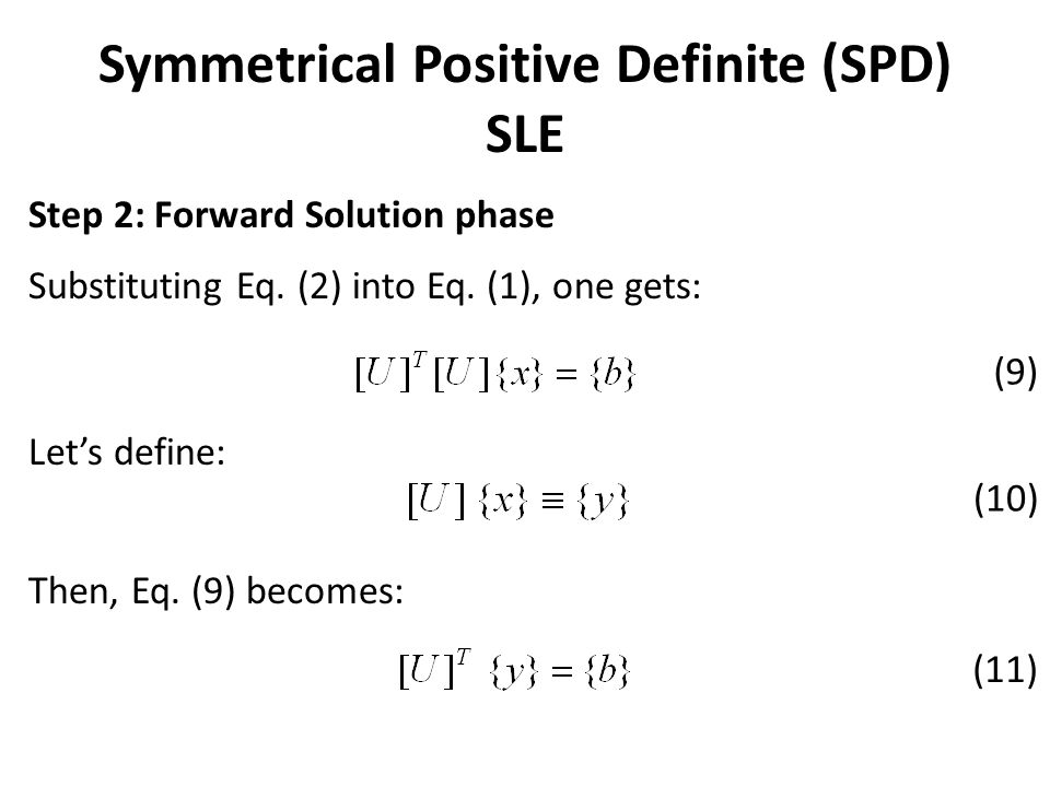 Step 2: Forward Solution phase Substituting Eq. (2) into Eq. (1), one gets: Let's define: Then, Eq. (9) becomes: (9) (10) (11) Symmetrical Positive De