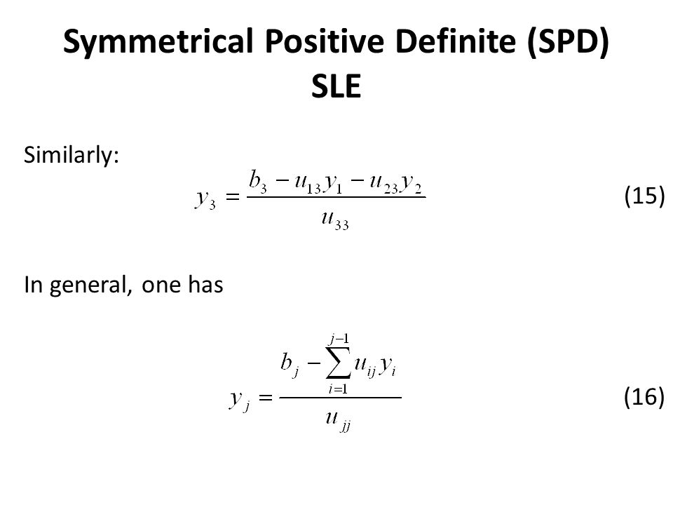 Similarly: In general, one has (15) (16) Symmetrical Positive Definite (SPD) SLE