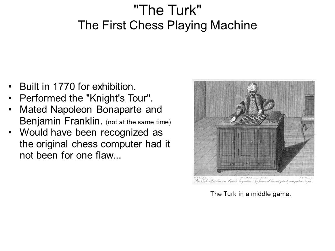 The Turk The First Chess Playing Machine Built in 1770 for exhibition.