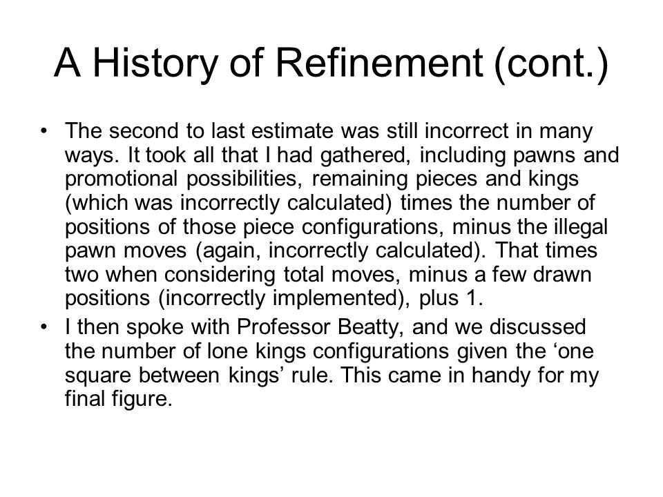 A History of Refinement (cont.) The second to last estimate was still incorrect in many ways.