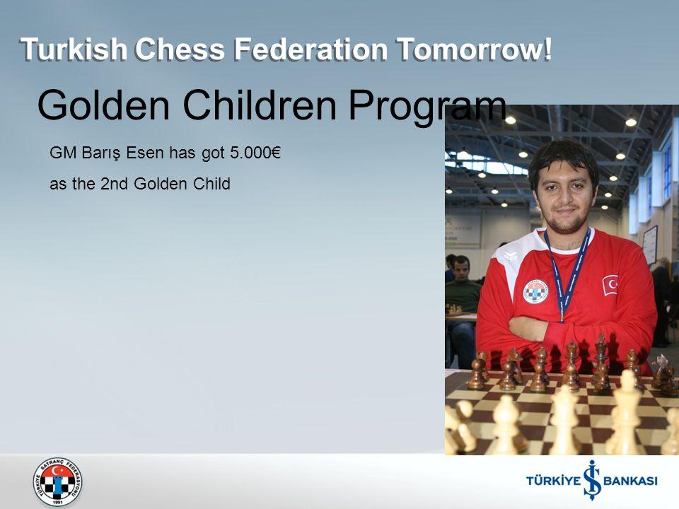 Golden Children Program GM Barış Esen has got 5.000€ as the 2nd Golden Child Turkish Chess Federation Tomorrow!