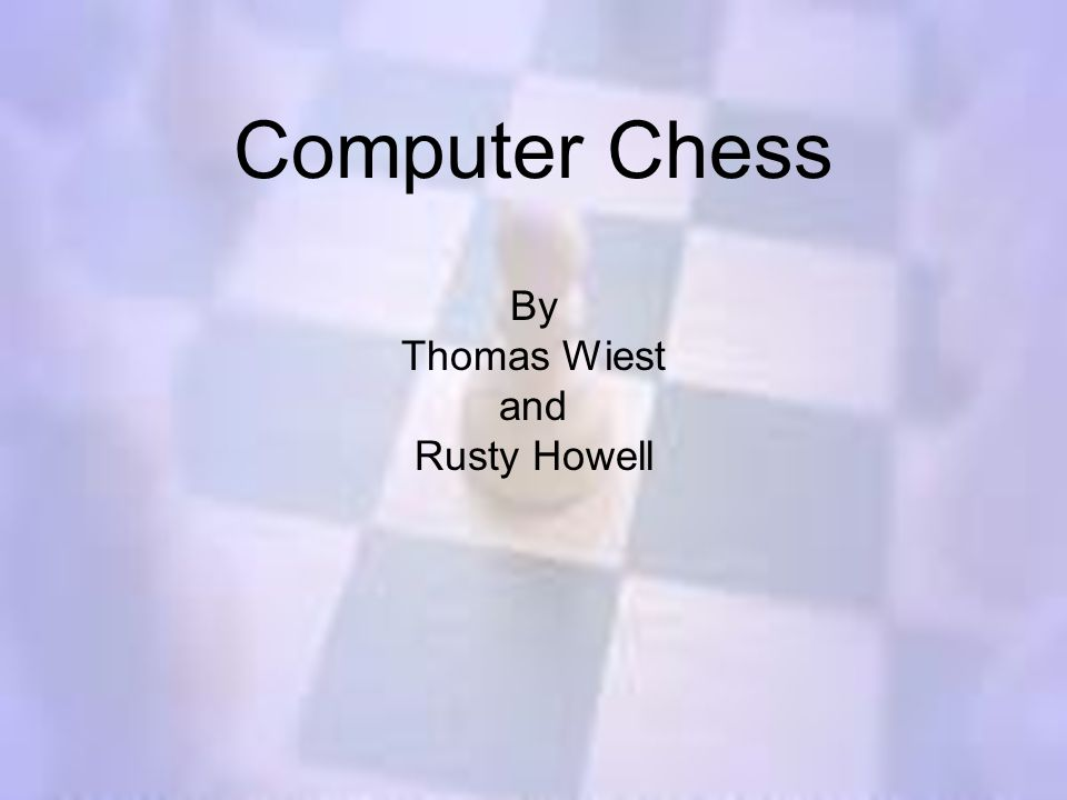 Computer Chess By Thomas Wiest and Rusty Howell
