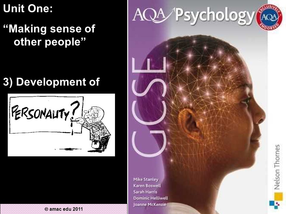 Unit One: Making sense of other people 3) Development of  amac edu 2011