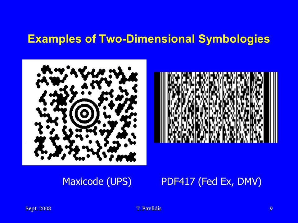Sept. 2008T. Pavlidis9 Examples of Two-Dimensional Symbologies Maxicode (UPS) PDF417 (Fed Ex, DMV)
