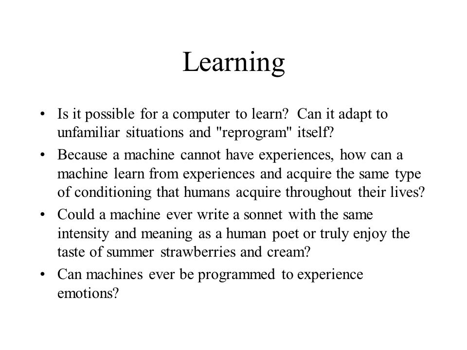 Learning Is it possible for a computer to learn.