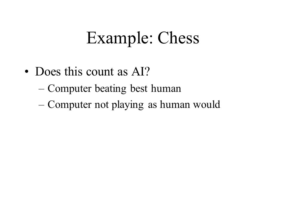 Example: Chess Does this count as AI.
