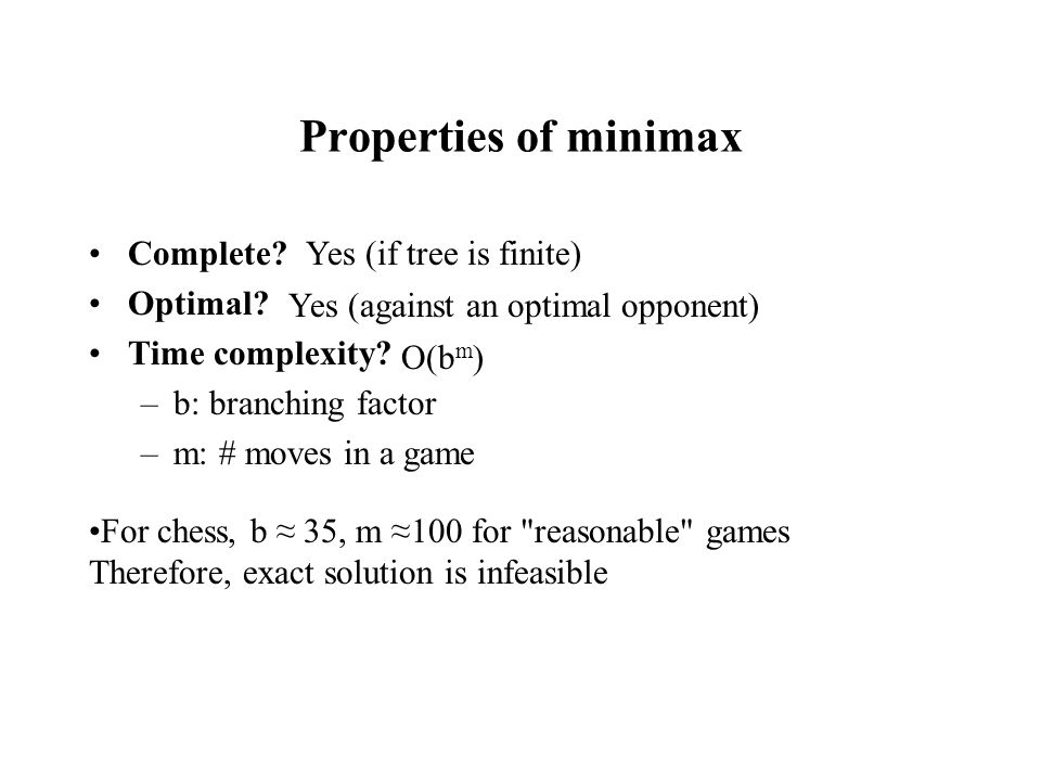Properties of minimax Complete. Optimal. Time complexity.