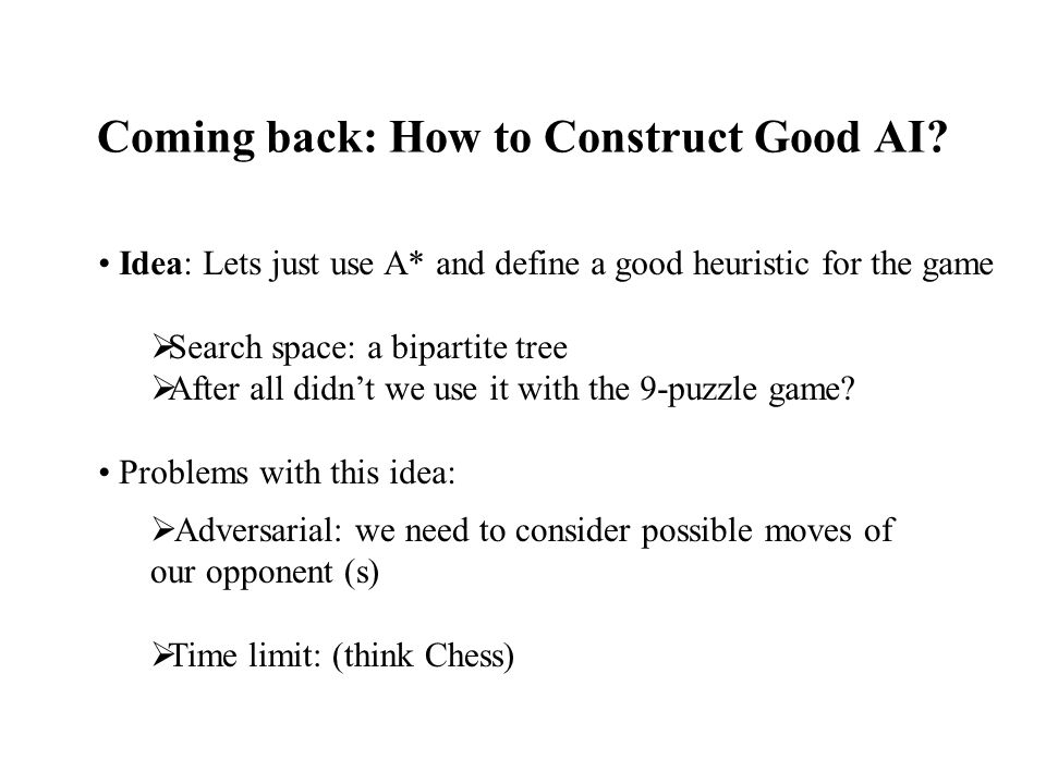 Coming back: How to Construct Good AI.