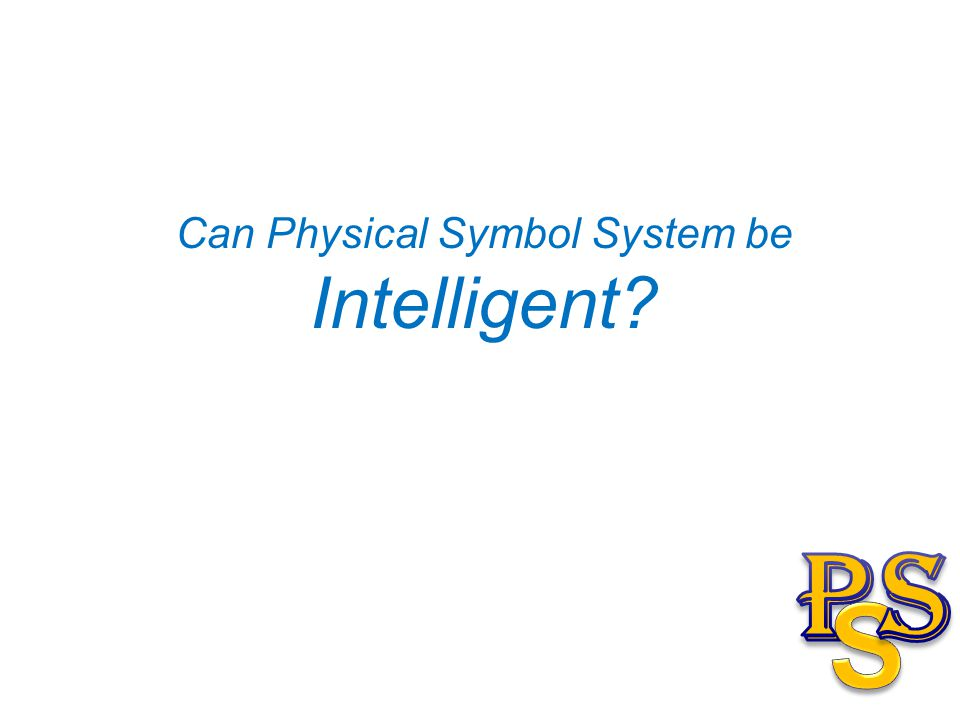 Can Physical Symbol System be Intelligent?