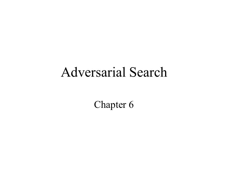 Adversarial Search Chapter 6