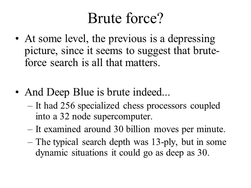Brute force.