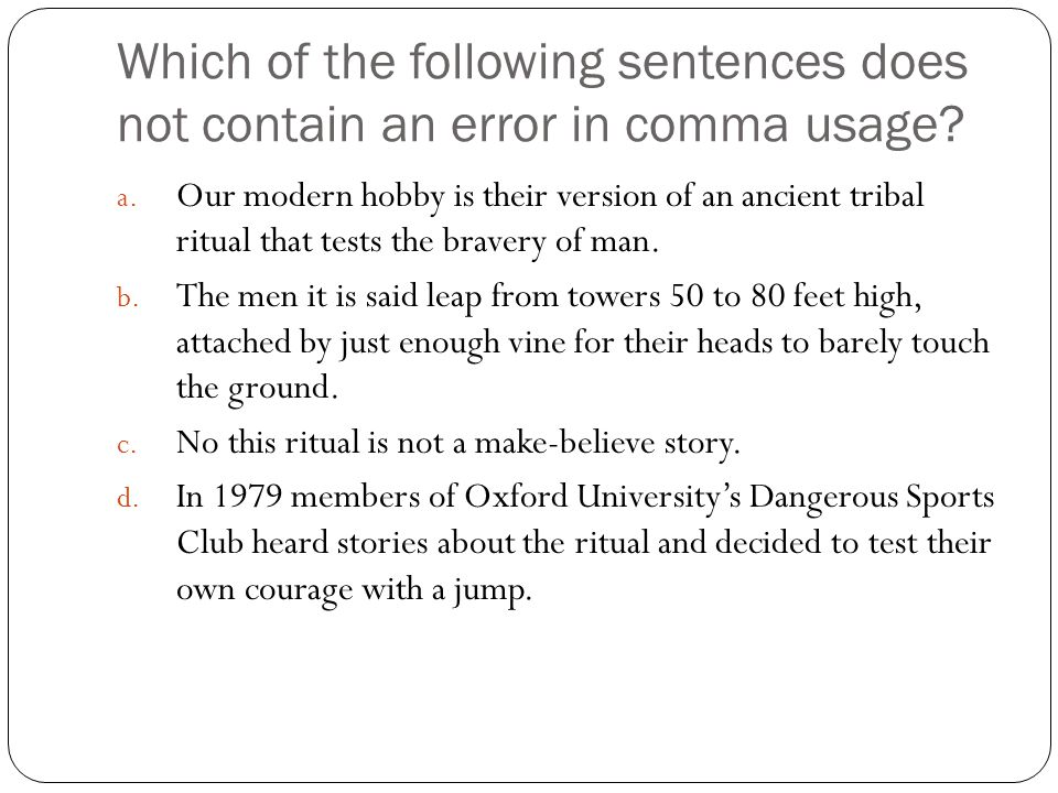 Which of the following sentences does not contain an error in comma usage.