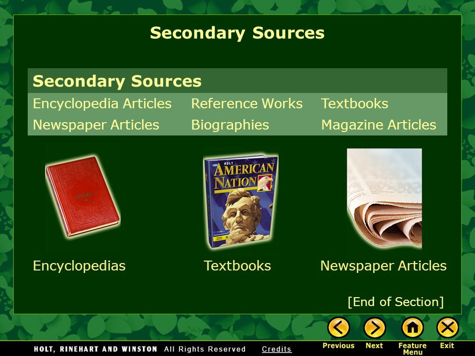 Secondary sources are secondhand accounts.