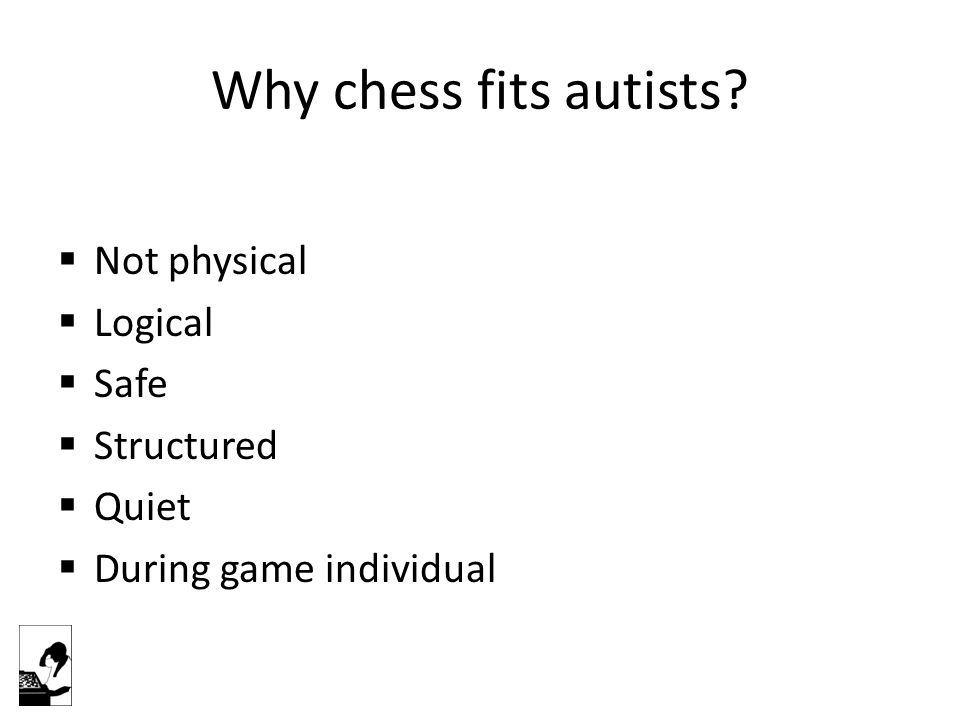 Why chess fits autists.