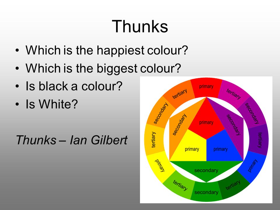 Thunks Which is the happiest colour. Which is the biggest colour.