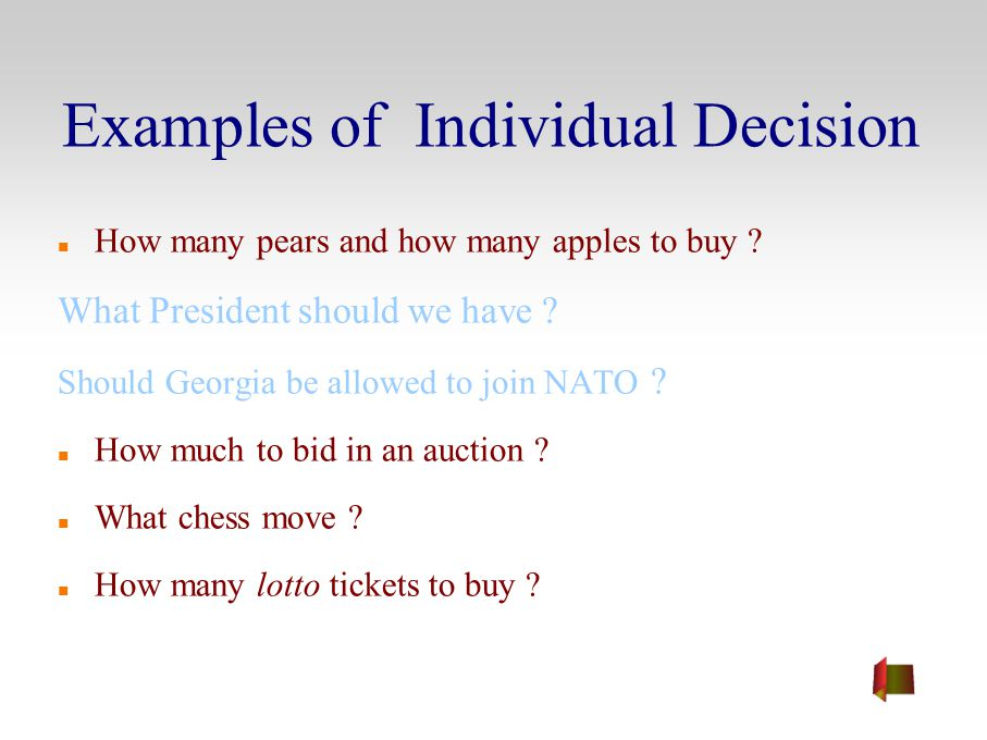 Examples of Individual Decision How many pears and how many apples to buy .