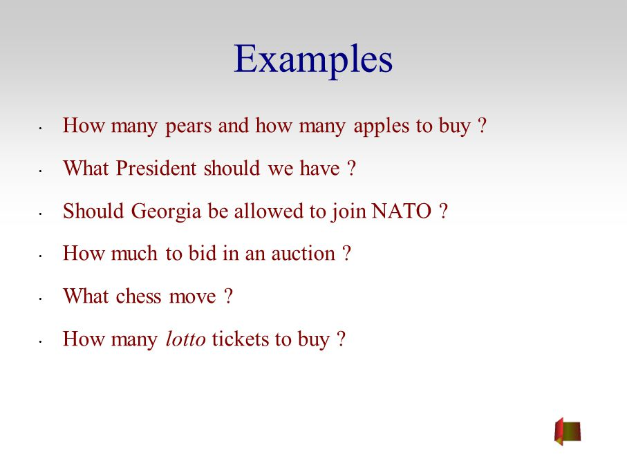 Examples How many pears and how many apples to buy ? What President should we have ? Should Georgia be allowed to join NATO ? How much to bid in an au