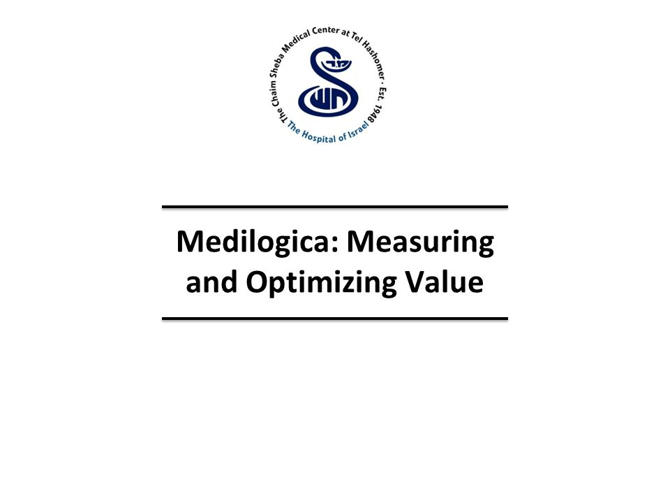 Medilogica: Measuring and Optimizing Value