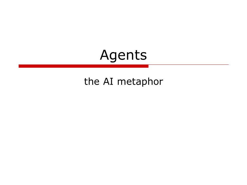 Agents the AI metaphor
