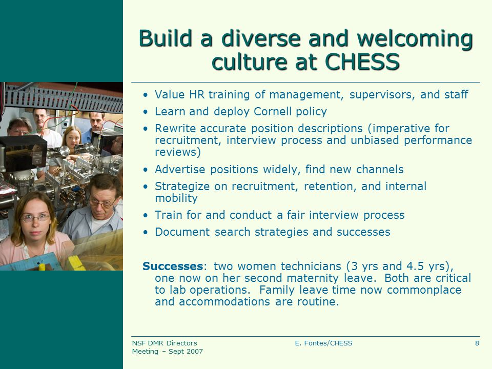 8E. Fontes/CHESSNSF DMR Directors Meeting – Sept 2007 Build a diverse and welcoming culture at CHESS Value HR training of management, supervisors, and