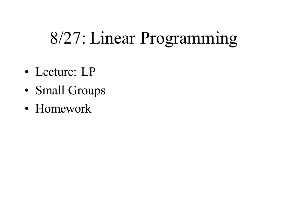 8/27: Linear Programming Lecture: LP Small Groups Homework