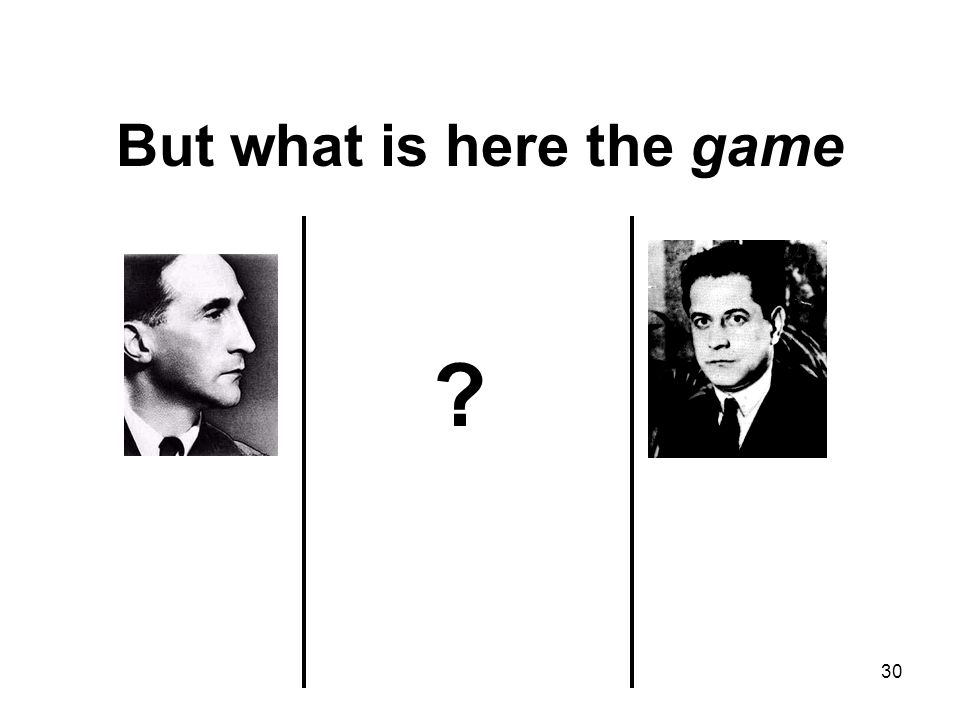 But what is here the game ? 30