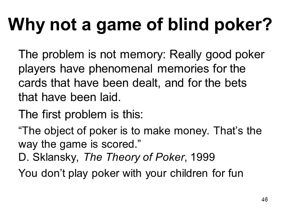 Why not a game of blind poker.