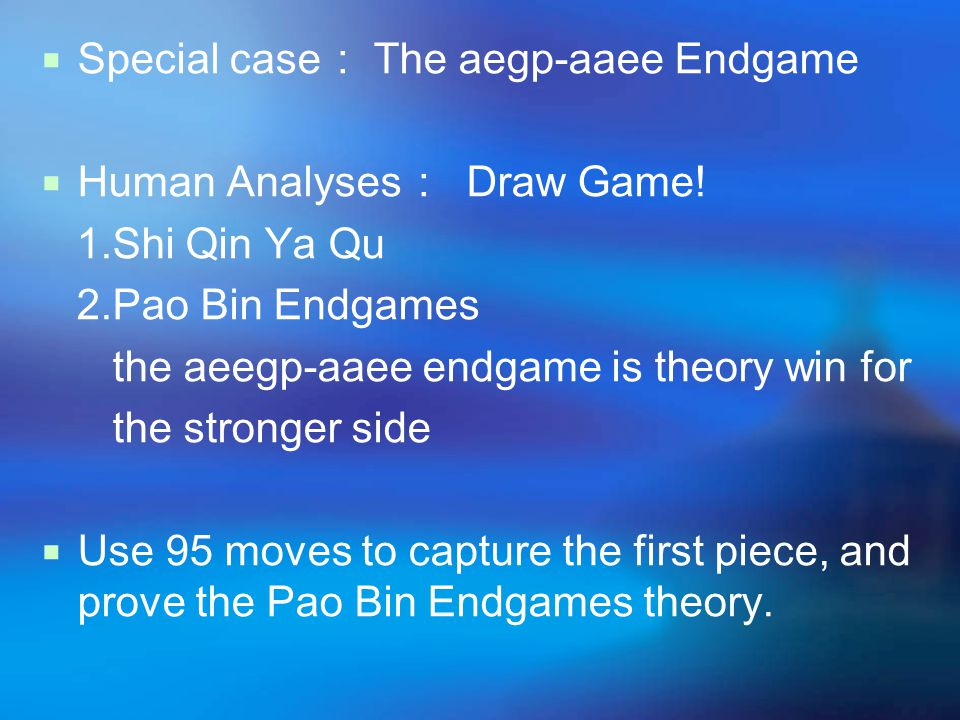 Special case : The aegp-aaee Endgame  Human Analyses : Draw Game.