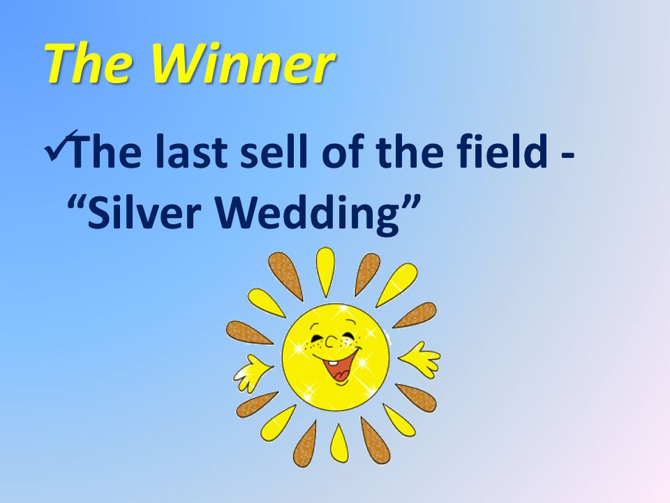 The Winner The last sell of the field - Silver Wedding