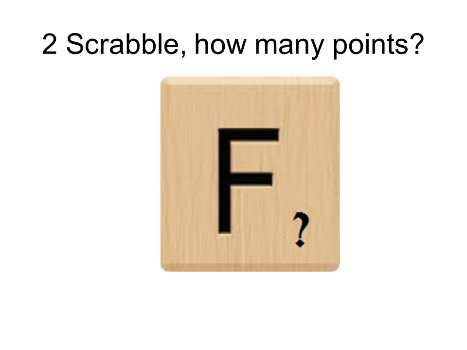 2 Scrabble, how many points?