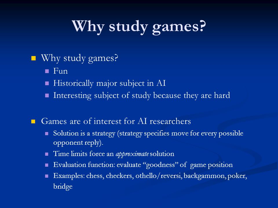 Why study games.
