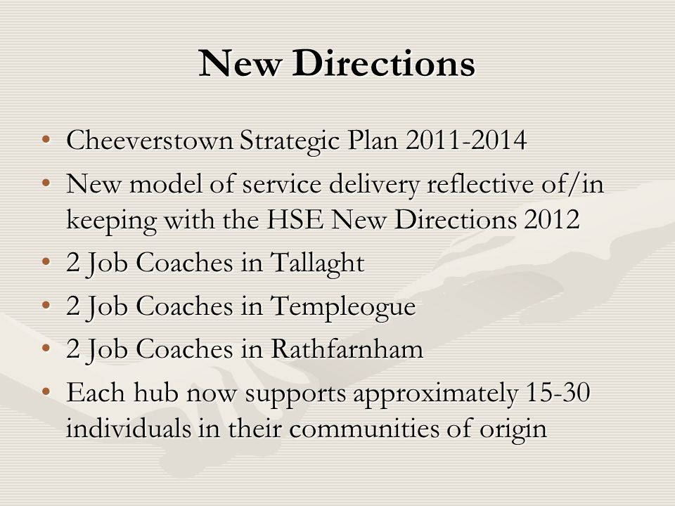 New Directions Cheeverstown Strategic Plan 2011-2014Cheeverstown Strategic Plan 2011-2014 New model of service delivery reflective of/in keeping with