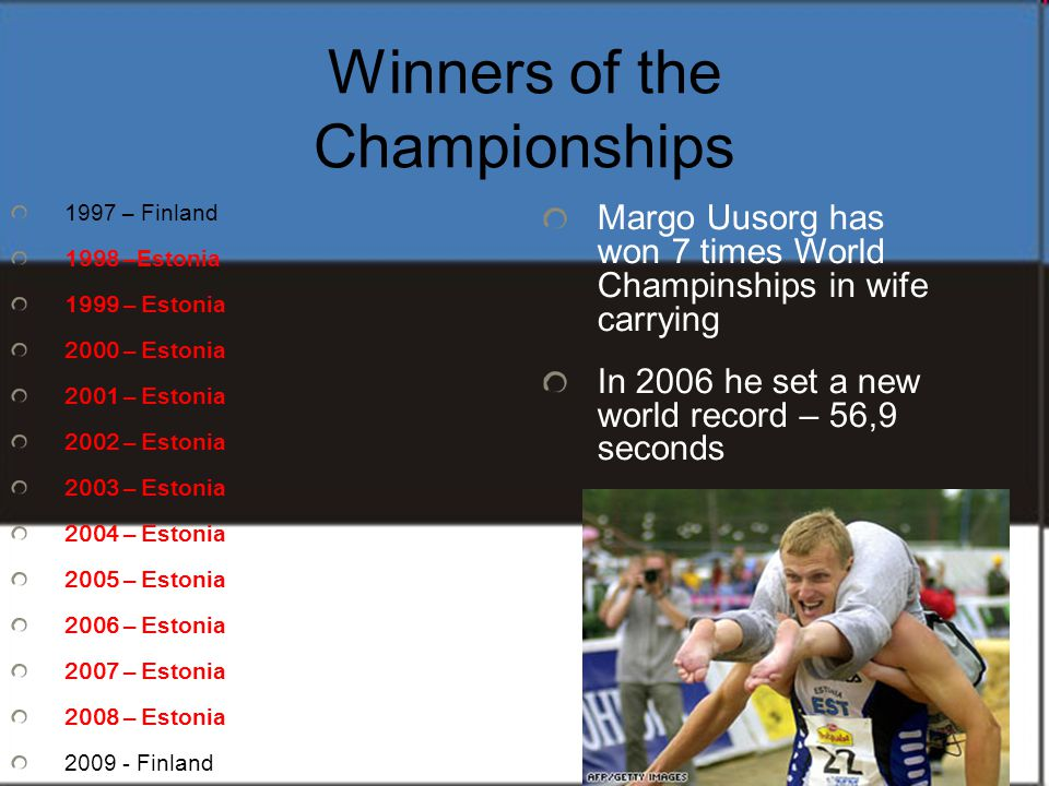 Winners of the Championships 1997 – Finland 1998 – Estonia 1999 – E stonia 2000 – E stonia 2001 – E stonia 2002 – E stonia 2003 – E stonia 2004 – E st