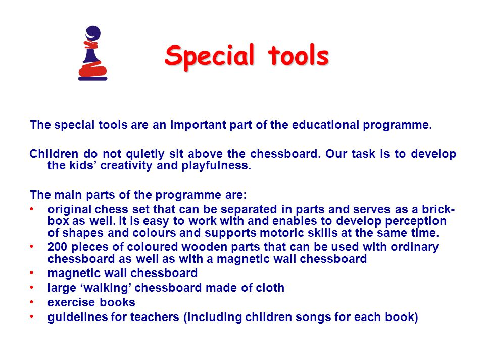 Special tools The special tools are an important part of the educational programme.