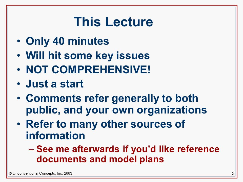 3 This Lecture Only 40 minutes Will hit some key issues NOT COMPREHENSIVE.
