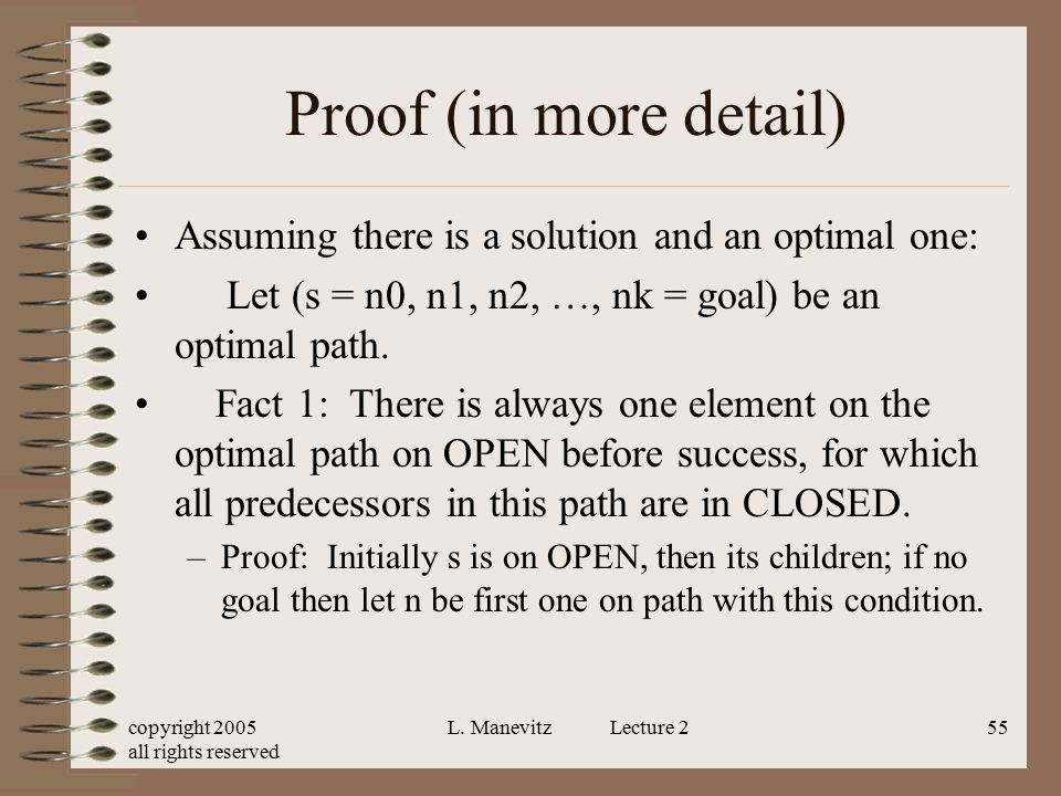 copyright 2005 all rights reserved L. Manevitz Lecture 255 Proof (in more detail) Assuming there is a solution and an optimal one: Let (s = n0, n1, n2